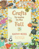 Crafts To Make In The Fall - Ross, Kathy/ Enright, Vicky (ILT) - ISBN: 9780761303350