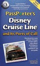 Passporter's Disney Cruise Line And Its Ports Of Call - Marx, Jennifer; Marx, Dave - ISBN: 9781587711152