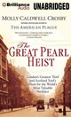 The Great Pearl Heist - Crosby, Molly Caldwell/ Page, Michael (NRT) - ISBN: 9781469273129