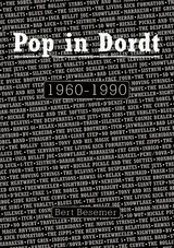 Pop in Dordt 1960-1990 - Bert Besemer - ISBN: 9789491354199