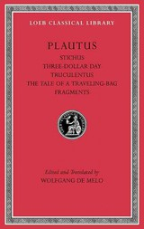 Stichus. Three-dollar Day. Truculentus. The Tale Of A Traveling-bag. Fragments - Plautus - ISBN: 9780674996816