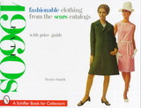 Fashionable Clothing From The Sears Catalogs: Late 1960s - Smith, Desire - ISBN: 9780764306150