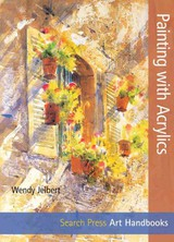 Painting With Acrylics - Jelbert, Wendy - ISBN: 9781844488872