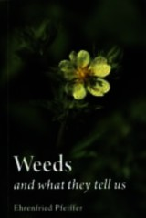 Weeds And What They Tell Us - Pfeiffer, Ehrenfried E. - ISBN: 9780863159251