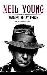 Waging heavy peace - Neil  Young - ISBN: 9789044968835