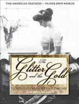 The Glitter And The Gold - Balsan, Consuelo Vanderbilt/ Marlo, Coleen (NRT) - ISBN: 9781452610269