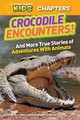 National Geographic Kids Chapters: Crocodile Encounters - Barr, Brady - ISBN: 9781426310287