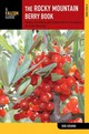 Rocky Mountain Berry Book - Krumm, Bob - ISBN: 9780762781638