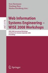 Web Information Systems Engineering - Wise 2008 Workshops - Hartmann, Sven (EDT)/ Zhou, Xiaofang (EDT)/ Kirchberg, Markus (EDT) - ISBN: 9783540851998
