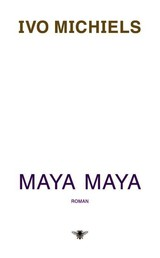 Maya Maya - Ivo Michiels - ISBN: 9789023478560
