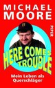 Here Comes Trouble - Moore, Michael - ISBN: 9783492302685