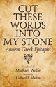 Cut These Words Into My Stone - Wolfe, Michael; Martin, Richard P. - ISBN: 9781421408040