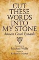 Cut These Words Into My Stone - Wolfe, Michael (TRN)/ Martin, Richard P. (FRW) - ISBN: 9781421408033