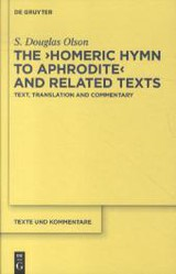 """""""homeric Hymn To Aphrodite"""" And Related Texts - Olson, S. Douglas - ISBN: 9783110260724"""