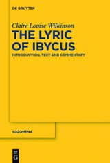 Lyric Of Ibycus - Wilkinson, Claire Louise - ISBN: 9783110288940