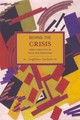 Behind The Crisis: Marx's Dialectic Of Value And Knowledge - Carchedi, Guglielmo - ISBN: 9781608461967