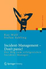 Incident Management - Don't panic! - Wolf, Kay; Sahling, Stefan - ISBN: 9783642346613
