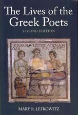 Lives Of The Greek Poets - Lefkowitz, Mary R. (wellesley College, Usa) - ISBN: 9781780930893