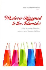 Whatever Happened To The Islamists? - Boubekeur, Amel (EDT) - ISBN: 9781850659419