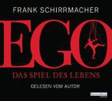 Ego, 3 Audio-CDs - Schirrmacher, Frank - ISBN: 9783837121506