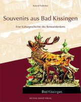 Souvenirs aus Bad Kissingen - Halbritter, Roland - ISBN: 9783865688620