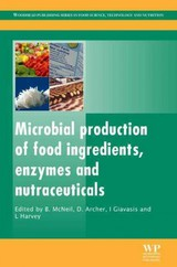 Woodhead Publishing Series in Food Science, Technology and Nutrition, Microbial Production of Food Ingredients, Enzymes and Nutraceuticals - ISBN: 9780857093431