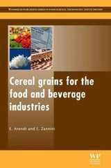 Woodhead Publishing Series in Food Science, Technology and Nutrition, Cereal Grains for the Food and Beverage Industries - Zannini, Emanuele; Arendt, Elke K - ISBN: 9780857094131