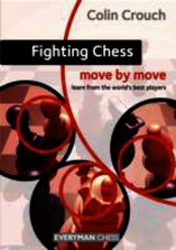 Fighting Chess: Move by Move - Crouch, C. - ISBN: 9781857449938
