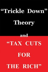 """Trickle Down"""" Theory And """"tax Cuts For The Rich - Sowell, Thomas - ISBN: 9780817916152"""