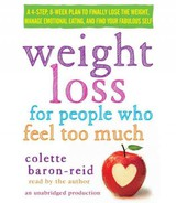 Weight Loss For People Who Feel Too Much - Baron-Reid, Colette - ISBN: 9780385360678