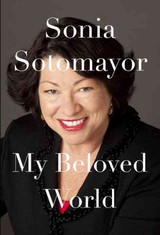 My Beloved World - Sotomayor, Sonia - ISBN: 9780307594884