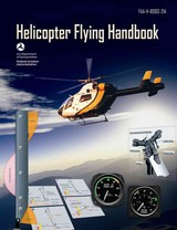 Helicopter Flying Handbook - Federal Aviation Administration - ISBN: 9781620874929