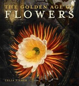 The Golden Age Of Flowers - Fisher, Celia - ISBN: 9780712358958