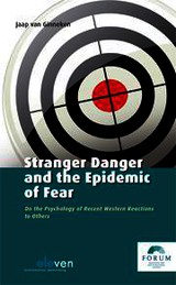 Stranger danger and the epidemic of fear - Jaap van Ginneken - ISBN: 9789460946776