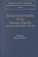 Eclipsed Entrepots Of The Western Pacific - Jr.; Wills Jr., John E. - ISBN: 9780754607519
