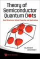 Theory Of Semiconductor Quantum Dots: Band Structure, Optical Properties And Applications - Andreev, Aleksey (hitachi Cambridge Lab, Uk) - ISBN: 9789812568816