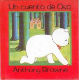 Un Cuento De Oso/ A Bear Story - Browne, Anthony - ISBN: 9789681645281