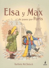 Elsa Y Max De Paseo Por Paris/ Elsa And Max In A Trip To Paris - McClintock, Barbara - ISBN: 9788478719464
