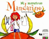 Mi Monstruo Mandarino / My Monster Mandarin - Veronica, Murguia - ISBN: 9789706830425