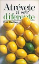 Atrevete A Ser Diferente - Hartley, Fred - ISBN: 9780829712551