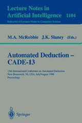 Automated Deduction, Cade-13 - International Conference on Automated Deduction 1996 New Brunswick, n/ McRobbie, M. A./ Slaney, J. K. - ISBN: 9783540615118