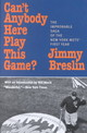 Can't Anybody Here Play This Game? - Breslin, Jimmy; Veeck, Bill - ISBN: 9781566634885