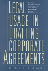 Legal Usage In Drafting Corporate Agreements - Adams, Kenneth A. - ISBN: 9781567204100