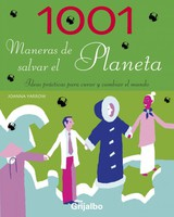 1001 Maneras De Salvar El Planeta / 1001 Ways You Can Save The Planet - Yarrow, Joanna - ISBN: 9788425341410