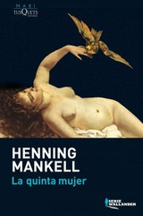 La Quinta Mujer/ The Fifth Woman - Mankell, Henning - ISBN: 9788483835340