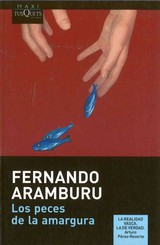 Los Peces De La Amargura/ The Fish Of Bitterness - Aramburu, Fernando - ISBN: 9788483835463
