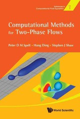 Computational Methods For Two-phase Flows - Ding, Hang; Shaw, Stephen J.; Spelt, Peter D.m. - ISBN: 9789814280976