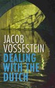 Dealing With The Dutch - Vossestein, Jacob - ISBN: 9789460220791