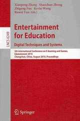 Entertainment For Education. Digital Techniques And Systems - Zhang, Xiaopeng (EDT)/ Zhong, Shaochun (EDT)/ Pan, Zhigeng (EDT)/ Wong, Kevin (EDT)/ Yun, Ruwei (EDT) - ISBN: 9783642145322