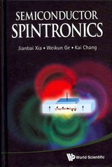 Semiconductor Spintronics - Chang, Kai (chinese Academy Of Sciences, China); Ge, Weikun (tsinghua Univ, China & Sun Yat-sen Univ, China); Xia, Jian-bai (chinese Academy Of Sciences, China) - ISBN: 9789814327909